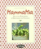 Mamma Mia: Recetas italianas e historias de cocina / Italian Recipes and Cooking Stories (Spanish Edition) (2010-10-05)