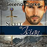 The Secret of Isian: The Isian Series, Book 3 | Serena Clarke