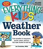 Search The Everything KIDS' Weather Book: From Tornadoes to Snowstorms, Puzzles, Games, and Facts That Make Weather for Kids Fun!