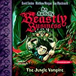 The Jungle Vampire: An Awfully Beastly Business | David Sinden,Matthew Morgan,Guy Macdonald