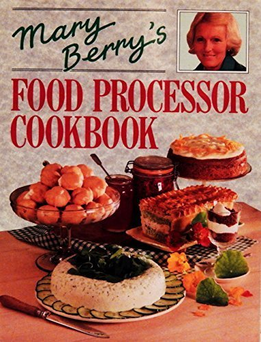 Mary Berry's Food Processor Cookbook by Mary Berry