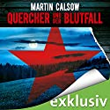 Quercher und der Blutfall (Querchers fünfter Fall) Hörbuch von Martin Calsow Gesprochen von: Wolfgang Wagner