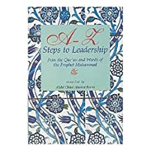 A-Z Steps to Leadership: From the Qur'an and Words of the Prophet Muhammad