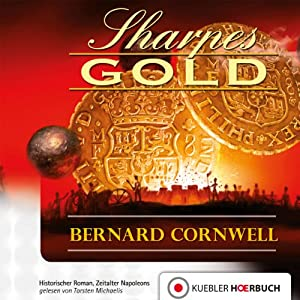 Sharpes Gold (Richard Sharpe 9) Hörbuch