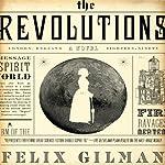 The Revolutions | Felix Gilman