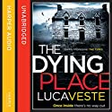The Dying Place Hörbuch von Luca Veste Gesprochen von: Jonathan Keeble