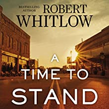 A Time to Stand Audiobook by Robert Whitlow Narrated by Heath McClure