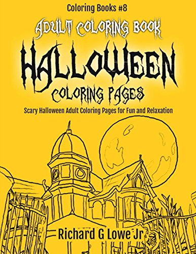 Adult Coloring Book Halloween Coloring Pages: Scary Halloween Adult Coloring Pages for Fun and Relaxation (Coloring Books) (Volume