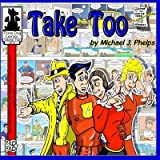 img - for [ Life on 66: Take Too BY Phelps, Michael J. ( Author ) ] { Paperback } 2014 book / textbook / text book