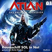 Raumschiff SOL in Not (Atlan - Das absolute Abenteuer 01) | William Voltz, Peter Griese