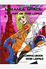 Strange Space: The Art of Rob Lopez Coloring Book Paperback