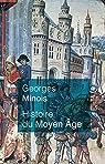Histoire du Moyen Âge par Minois