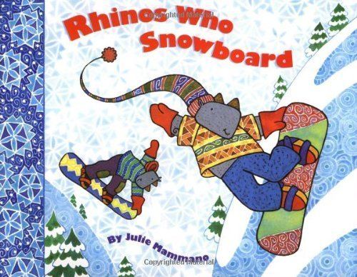Rhinos Who Snowboard by Julie Mammano (1997-09-01)