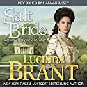 Salt Bride: A Georgian Historical Romance: Salt Hendon Series, Book 1 Audiobook by Lucinda Brant Narrated by Marian Hussey