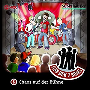 Chaos auf der Bühne (Der Club der 7 Siegel 6) Hörspiel