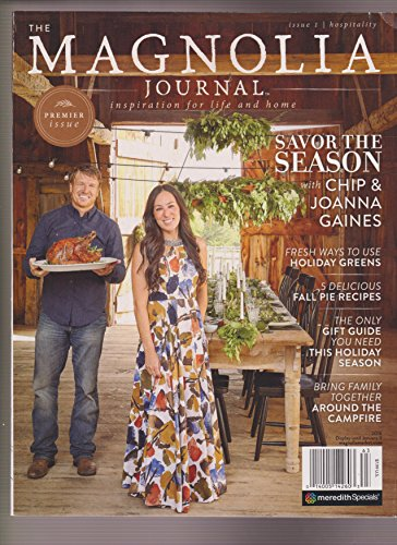 (THE MAGNOLIA JOURNAL MAGAZINE 2016, INSPIRATION FOR LIFE & HOME, PREMIER ISSUE.)