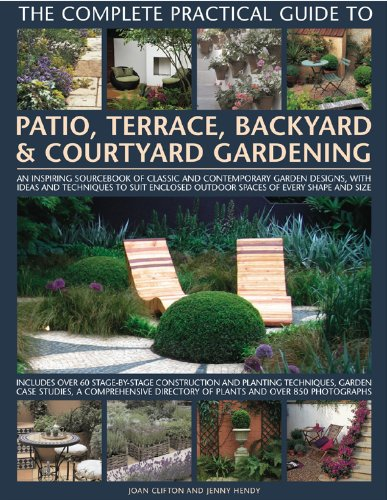 Cheap  The Complete Practical Guide to Patio, Terrace, Backyard & Courtyard Gardening: How..