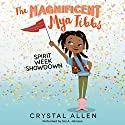 Spirit Week Showdown: The Magnificent Mya Tibbs Audiobook by Crystal Allen Narrated by Sisi A. Johnson