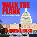 Walk the Plank: A Richard St. Clair and Bobby Morrow Mystery Audiobook by A. Wayne Ross Narrated by Ellery Truesdell