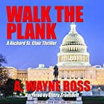 Walk the Plank: A Richard St. Clair and Bobby Morrow Mystery | A. Wayne Ross