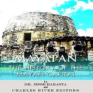 Mayapan: The History of the Mayan Capital Audiobook