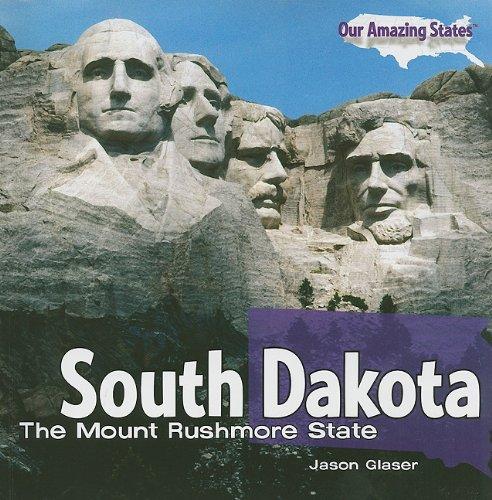 South Dakota: The Mount Rushmore State (Our Amazing States (Paperback))