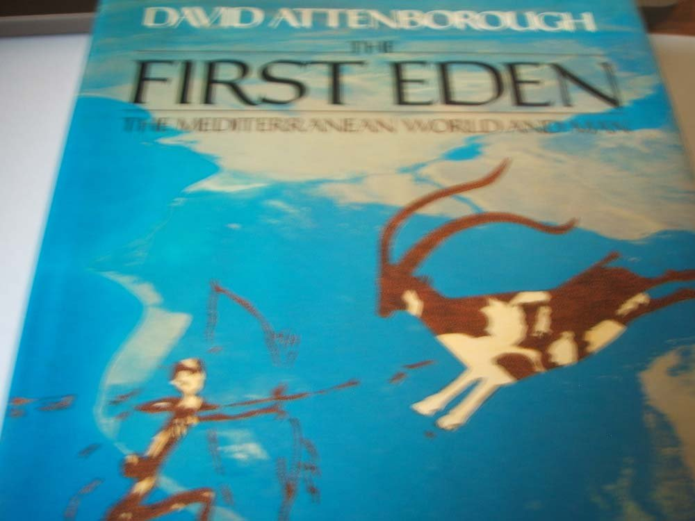 The First Eden: Mediterranean World and Man