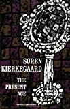 Present Age, Søren Kierkegaard, 0061300942