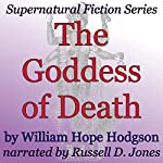 The Goddess of Death: Supernatural Fiction Series | William Hope Hodgson