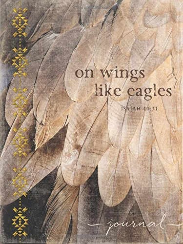 On Wings Like Eagles Journal: Isaiah 40:31 (Signature Journals) (Printed Leatherluxe#174; Journals)