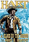 Blood on the Border (A Hart the Regulator Western Book 5)