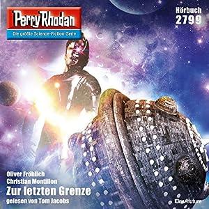 Zur letzten Grenze (Perry Rhodan 2799) Hörbuch