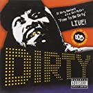 Free to Be Dirty: Live