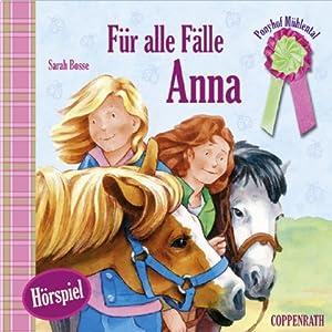 Für alle Fälle Anna (Ponyhof Mühlental 1) Hörspiel