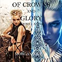 Of Crowns and Glory: Slave, Warrior, Queen and Rogue, Prisoner, Princess: Books 1 and 2 Hörbuch von Morgan Rice Gesprochen von: Wayne Farrell