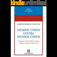 Estados Unidos contra Estados Unidos (Nueva Biblioteca de la Libertad nº 47) (Spanish Edition)