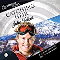 Catching Heir: Dreamspun Desires, Book 23 Audiobook by Julia Talbot Narrated by John Solo