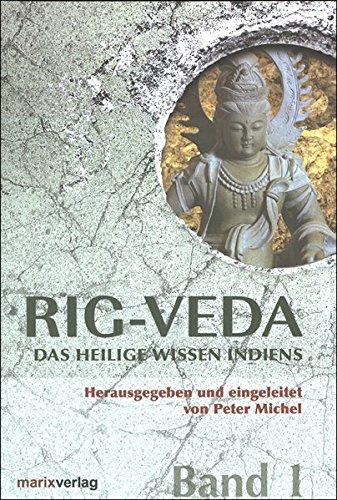 Rig-Veda: Das heilige Wissen Indiens in zwei Bänden