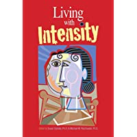 Living with Intensity: Understanding the Sensitivity, Excitability, and Emotional Development of Gifted Children…