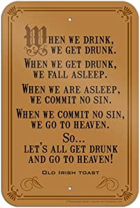 GRAPHICS & MORE Old Irish Toast When We Drink Get Drunk Go to Heaven Funny Humor Home Business Office Sign
