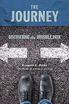 The Journey - Discovering the Invisible Path by [Birks, Ken L.]
