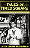 Tales of Times Square, Josh A. Friedman, 0922915172