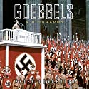 Goebbels: A Biography Audiobook by Peter Longerich, Alan Bance - translator, Jeremy Noakes - translator, Lesley Sharpe - translator Narrated by Simon Prebble