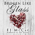 Broken Like Glass | EJ McCay