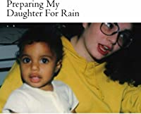 Preparing My Daughter For Rain: (English