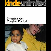 Preparing My Daughter For Rain: