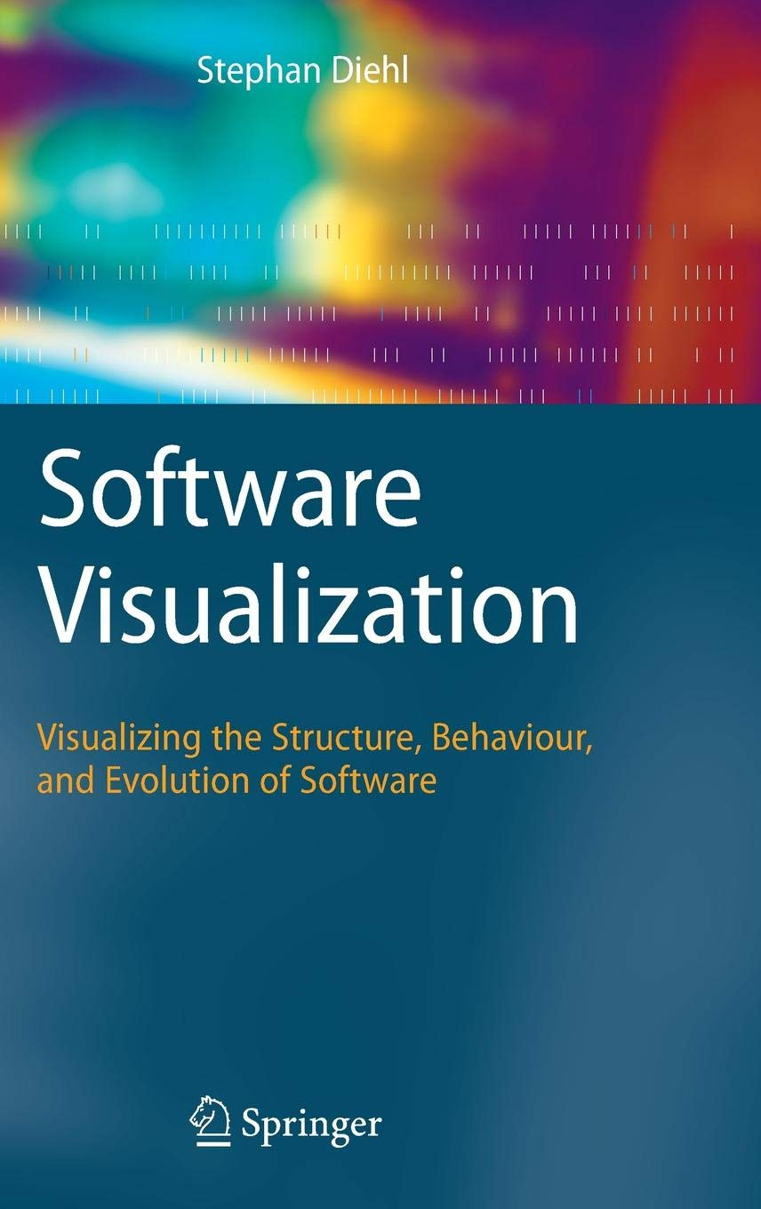 Software Visualization  Visualizing The Structure Behaviour And Evolution Of Software