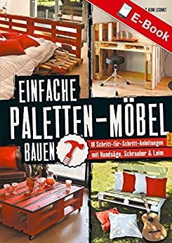 einfache-paletten-mbel-bauen-18-schritt-fr-schritt-anleitungen-mit-handsge-schrauber-leim-german-edition