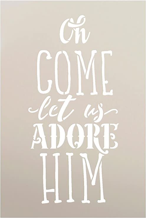 Amazon Com O Come Let Us Adore Him Stencil By Studior12 Christmas Carol Word Art Reusable Mylar Template Painting Chalk Mixed Media Use For Crafting Diy Home Decor