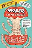 Worms Eat My Garbage, 35th Anniversary Edition: How to Set Up and Maintain a Worm Composting System: Compost Food Waste, Produce Fertilizer for Houseplants ... Garden, and Educate Your Kids and Family